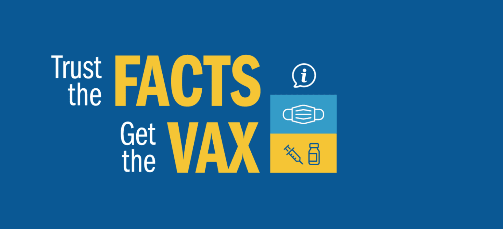 Blue background Text Trust the facts get the vax graphic